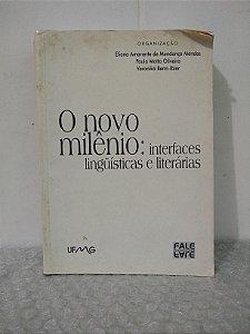 O Novo Milênio: interfaces Linguísticas e Literárias - Eliana Amarante de Mendonça Mendes (org.)