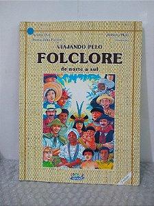 Viajando Pelo Folclore de Norte a Sul - Arlette Piai, Maria Júlia Paccini e Roberto Melo