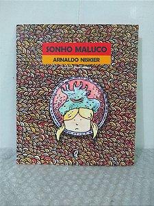 Sonho Maluco - Arnaldo Niskier