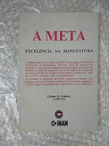 A Meta: Excelência da Manufatura - Eliyahu M. Goldratt e Jeff Cox