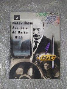 A Maravilhosa Aventura do Barão Bich - Ugo La Pietra e Patrizia Nuvolari (orgs.)