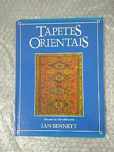 Tapetes Orientais - Ian Bennett