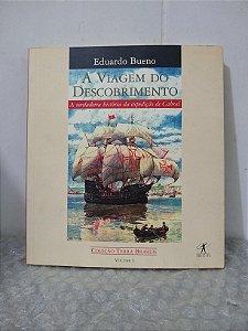 Coleção Terra Brasilis Vol. 1: A Viagem do Descobrimento - Eduardo Bueno