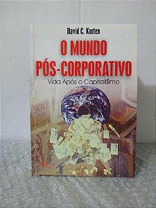 O Mundo Pós-Corporativo - David C. Korten