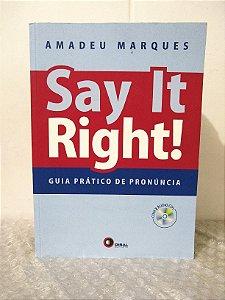 Say It Right! - Amadeu Marques (Não acompanha os CD's)