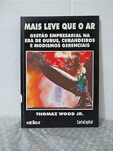 Mais Leve Que o Ar - Thomaz Wood Jr.
