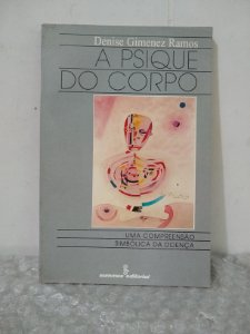 A Psique do Corpo - Denise Gimenez Ramos