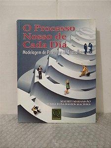 O Processo Nosso de Cada Dia - Mauriti Maranhão e Maria Elisa Bastos Macieira