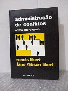 Administração de Conflitos - Rensis Likert e Jane Gibson Likert