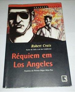 Requiem em Los Angeles - Robert Crais - Coleção negra
