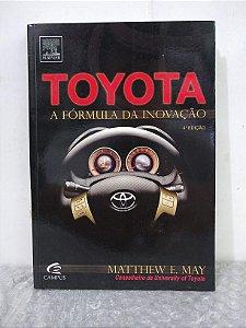Toyota: A Fórmula da Inovação - Matthew E. May
