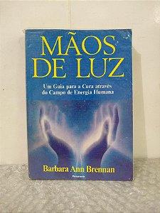 Mãos de Luz - Barbara Ann Brennan
