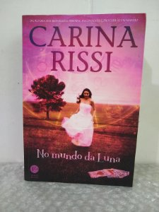 No Mundo da Luna - Carina Rissi - (Ed. Econômica)
