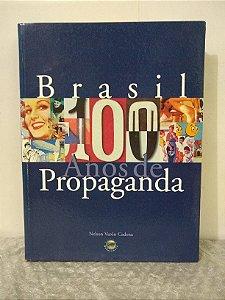 Brasil: 100 Anos de Propaganda - Nelson Varón Cadena