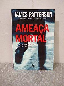 Ameaça Mortal - James Patterson
