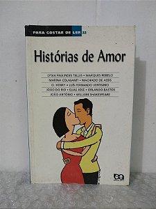 Para Gostar de Ler Vol. 22: Histórias de Amor - Lygia Fagundes Telles e Outros