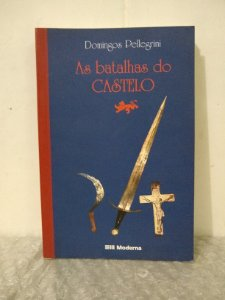 As Batalhas do Castelo - Domingos Pellegrini