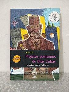 Projetos Póstumos de Brás Cubas - Ivan Jaf