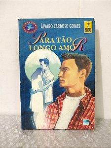 Para Tão Longo Amor - Álvaro Cardoso Gomes