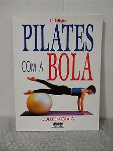 Pilates com a Bola - Colleen Craig