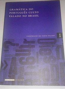 Gramática do português falado no Brasil - Construção do texto falado - Vol 1