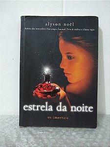 Estrela da Noite -  Alyson Noël