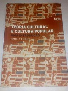 Teoria da cultura e cultura popular - John Story - Uma introdução