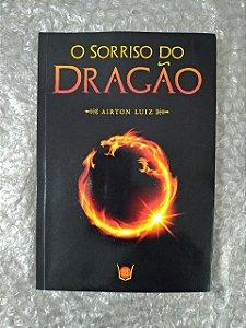 O Sorriso do Dragão - Airton Luiz