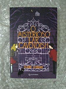 O Misterioso Lar Cavendish - Claire Legrand