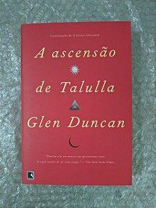 A Ascensão de Talulla - Glen Duncan