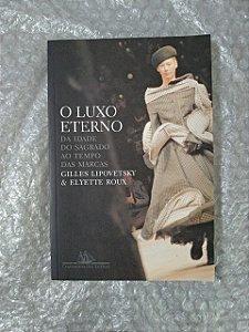 O Luxo Eterno - Gilles Lipovetsky e Elyette Roux (marcas)