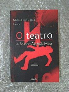 O Teatro de Brunno Almeida Maia