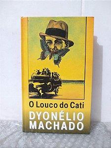O Louco de Cati - Dyonélio Machado