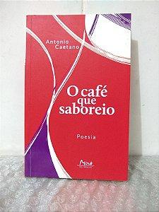 O Café que Saboreio - Antonio Caetano