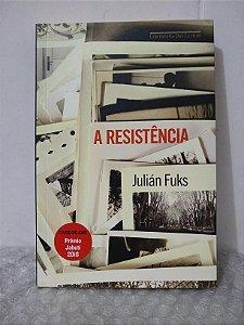 A Resistência - Julián Fuks
