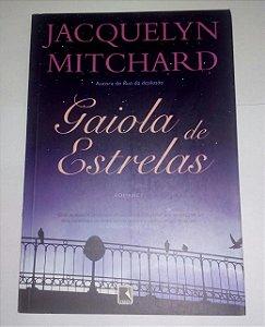 Gaiola das estrelas - Jacquelyn Mitchard