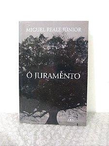 O Juramento - Miguel Reale Júnior