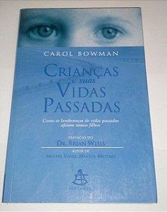 Crianças e suas vidas passadas - Carol Bowman