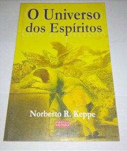 O universo dos espíritos - Norberto R. Keppe
