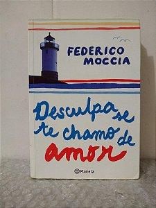 Desculpa Se Te Chamo de Amor - Federico Moccia