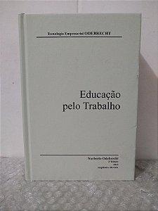 Educação Pelo Trabalho - Norberto Odebrecht