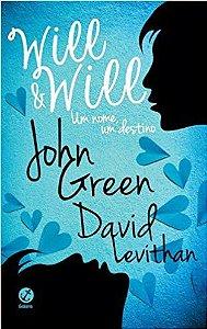 Will e Will : Um Nome, Um Destino - John Green e David Levithan  (Autor de A Culpa é das estrelas)