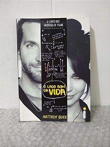 O Lado Bom da Vida - Matthew Quick