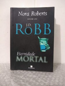 Eternidade Mortal - Nora Roberts