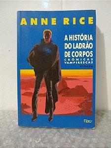 A História do Ladrão de Corpos - Anne Rice