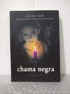 Chama Negra - Alyson Noël