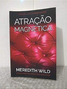 Atração Magnética - Meredith Wild