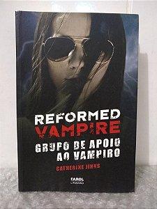 Reformad Vampire - Grupo de Apoio ao Vampiro - Catherine Jinks