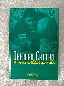 Oberdan Cattani A muralha verde - Osni Ferrari