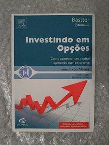 Investindo em Opções - Como aumentar seu capital operando com segurança - Bastter